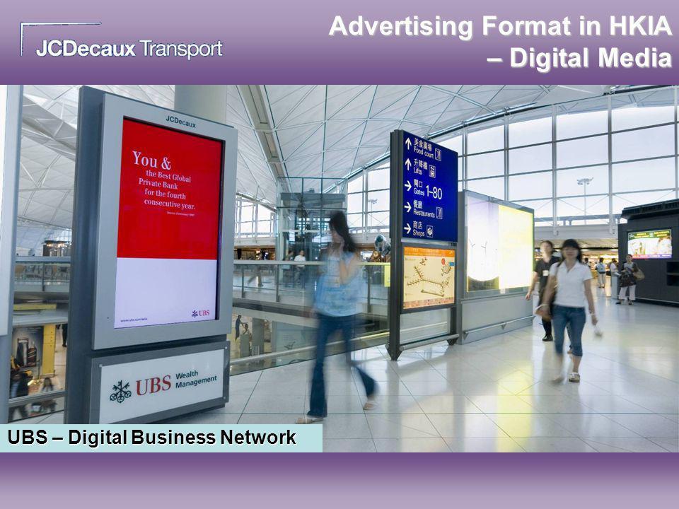 Advertising Format in HKIA – Digital Media UBS – Digital Business Network