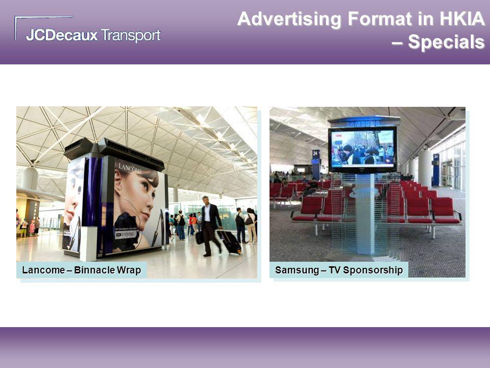 Samsung – TV Sponsorship Advertising Format in HKIA – Specials Lancome – Binnacle Wrap