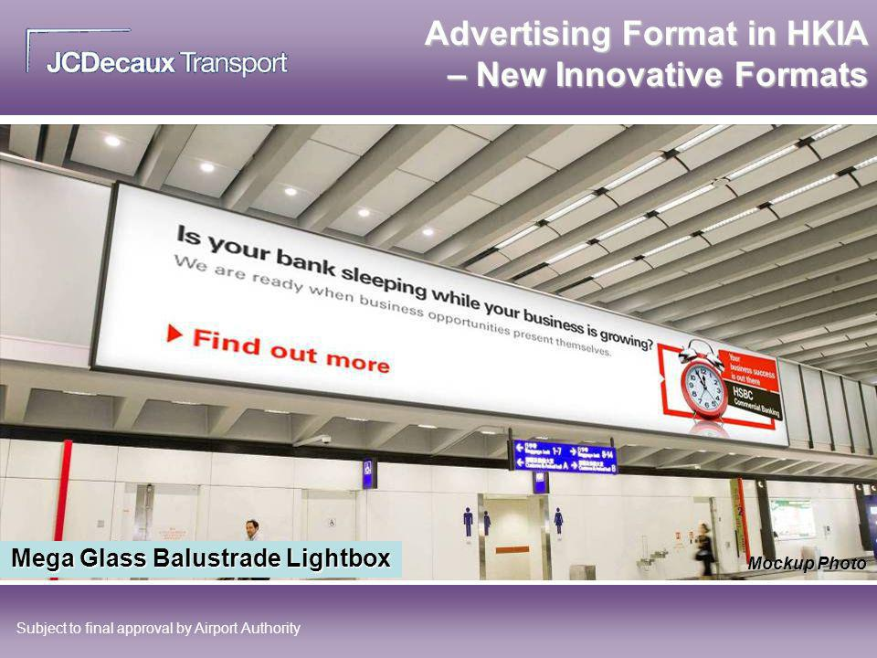 Advertising Format in HKIA – New Innovative Formats Mega Glass Balustrade Lightbox Subject to final approval by Airport Authority Mockup Photo