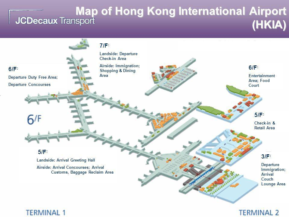 Map of Hong Kong International Airport (HKIA) 7/F : Landside: Departure Check-in Area Airside: Immigration; Shopping & Dining Area 6/F : Departure Dut