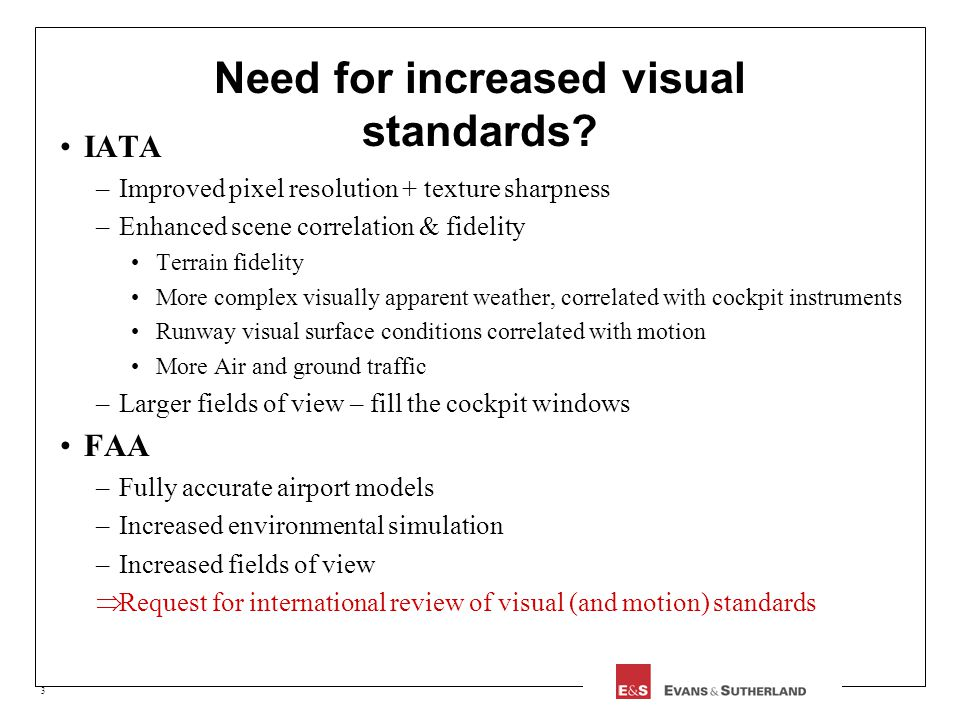 3 Need for increased visual standards.
