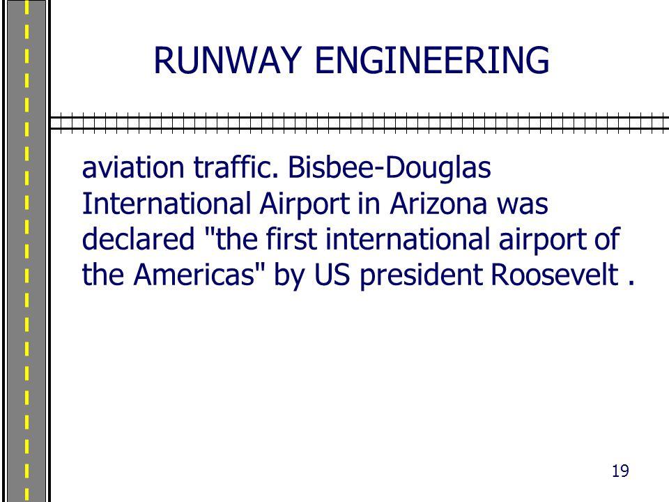 RUNWAY ENGINEERING aviation traffic. Bisbee-Douglas International Airport in Arizona was declared