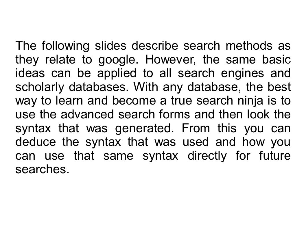 The following slides describe search methods as they relate to google.