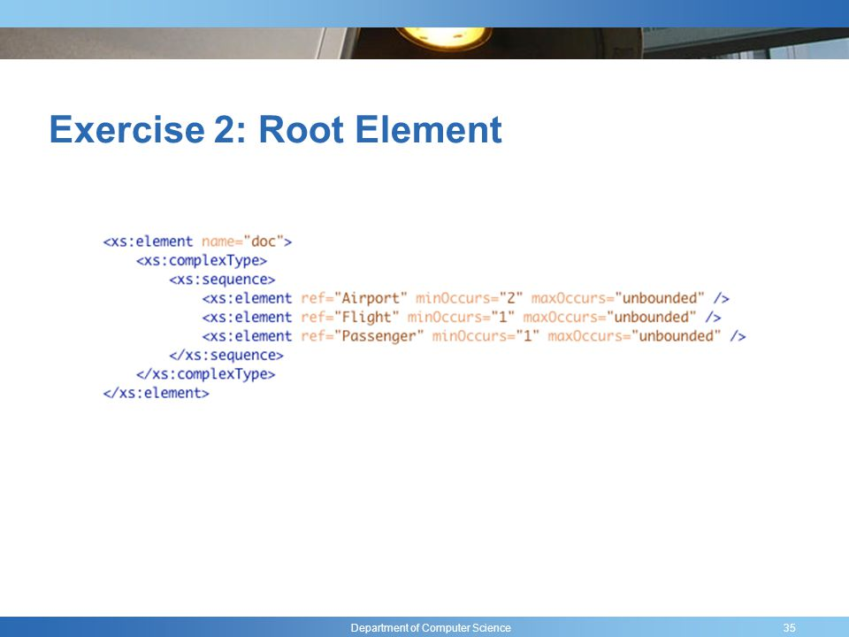 Department of Computer Science Exercise 2: Root Element 35