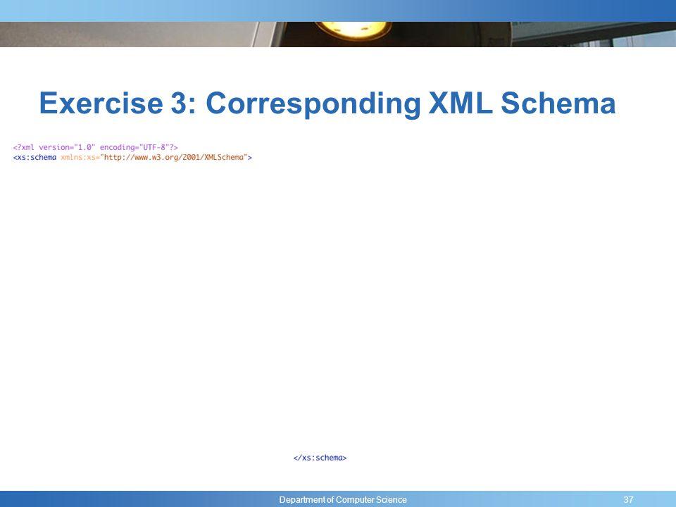 Department of Computer Science Exercise 3: Corresponding XML Schema 37