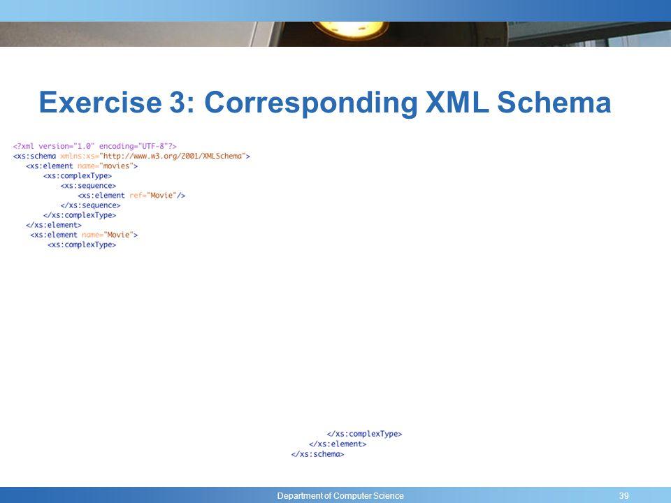 Department of Computer Science Exercise 3: Corresponding XML Schema 39