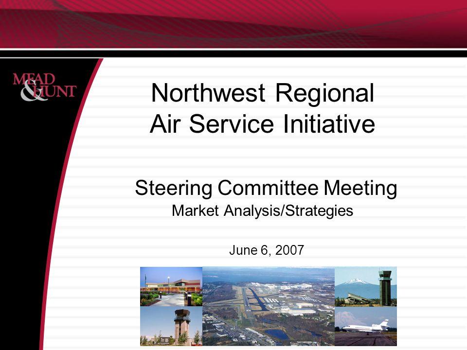 Report topics Northwest Regional Air Service Initiative (NWRASI) background Market analysis –True market estimates –Pro forma forecasts Discussion/input
