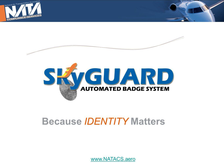www.NATACS.aero IDENTITY Because IDENTITY Matters