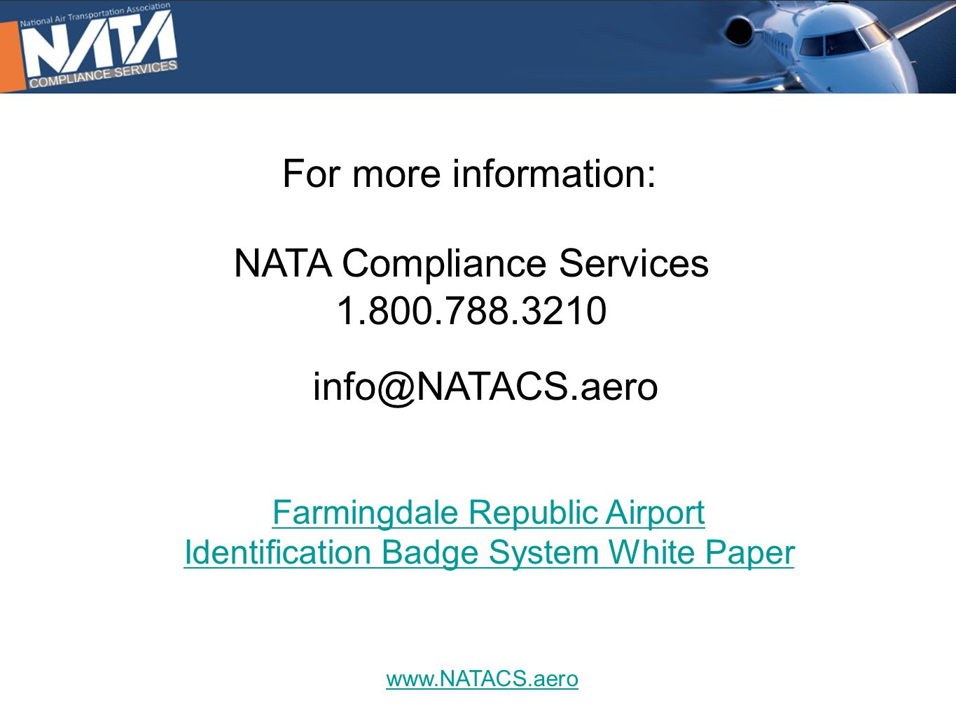 www.NATACS.aero For more information: NATA Compliance Services 1.800.788.3210 info@NATACS.aero Farmingdale Republic Airport Identification Badge System White Paper