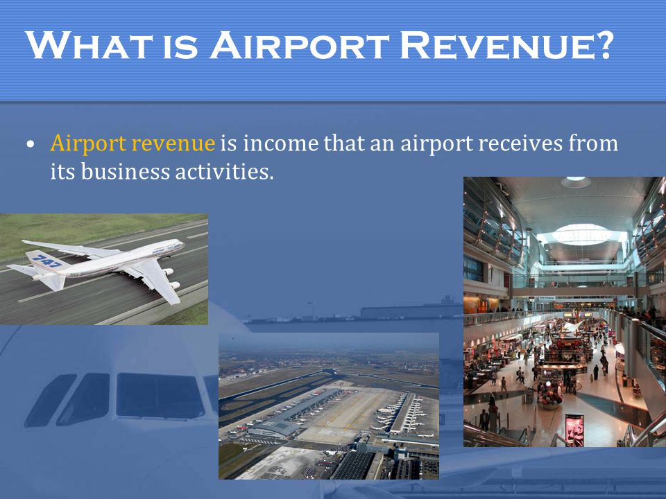 What is Airport Revenue? Airport revenue is income that an airport receives from its business activities.