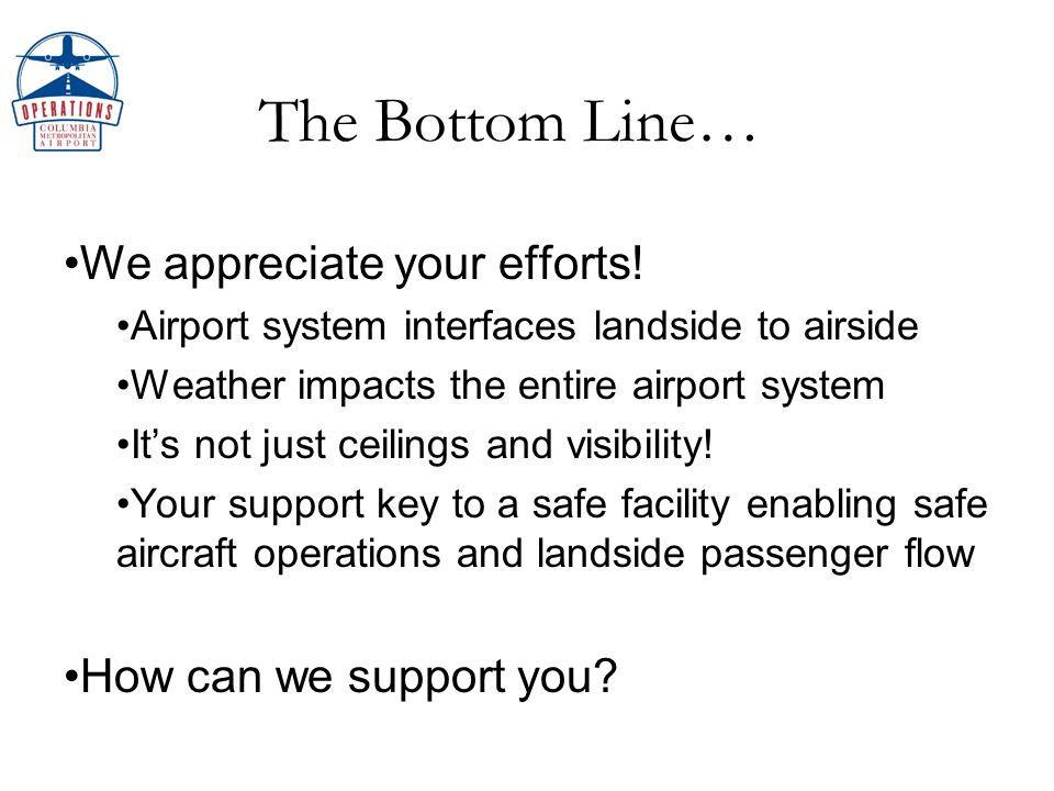 The Bottom Line… We appreciate your efforts.