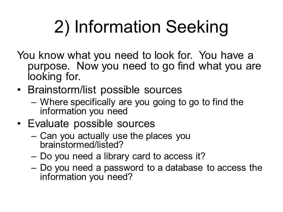 2) Information Seeking You know what you need to look for.