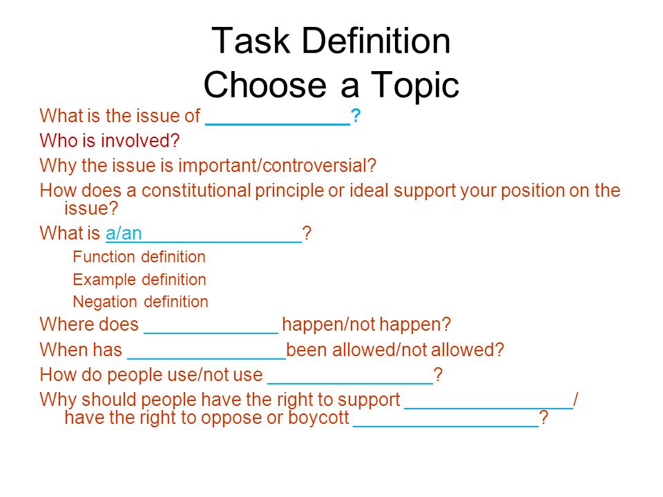 Task Definition Choose a Topic What is the issue of ______________.