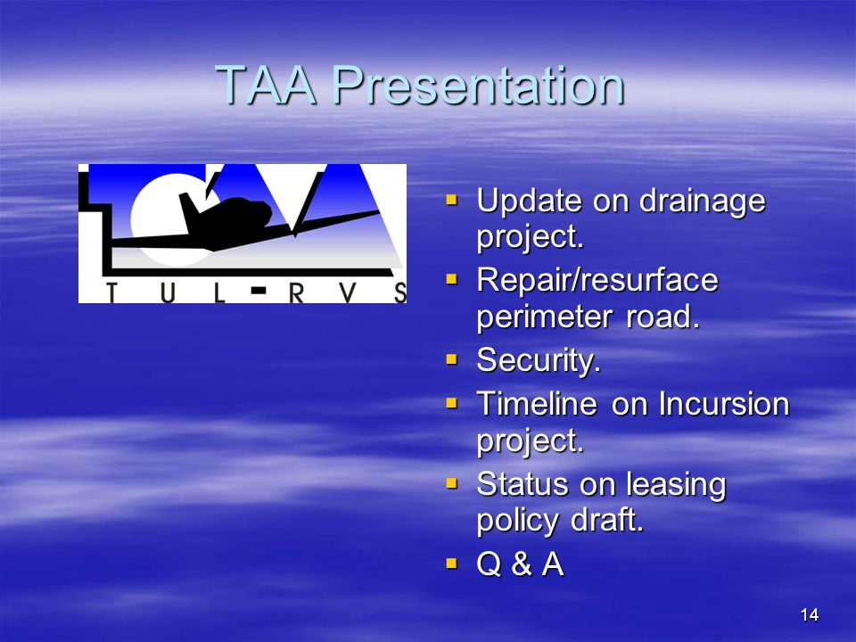 14 TAA Presentation Update on drainage project. Update on drainage project.