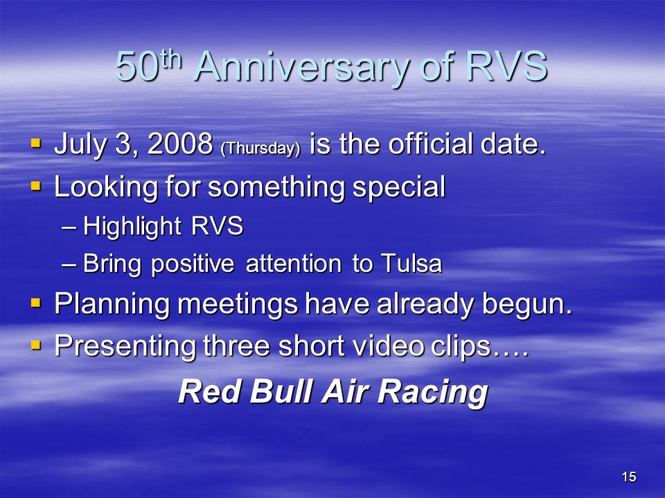 15 50 th Anniversary of RVS July 3, 2008 (Thursday) is the official date.