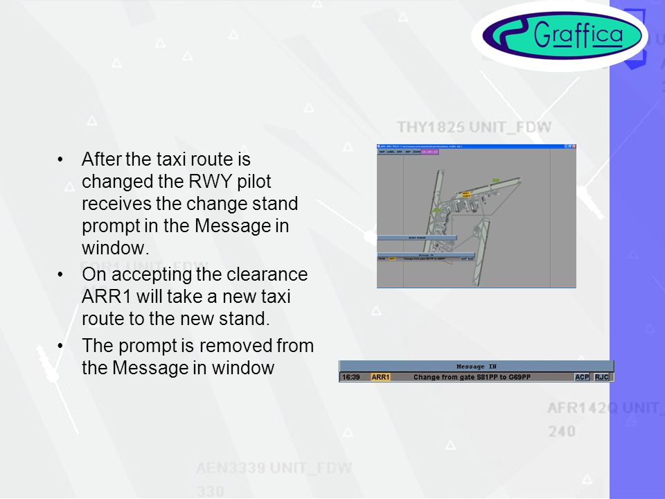 After the taxi route is changed the RWY pilot receives the change stand prompt in the Message in window.