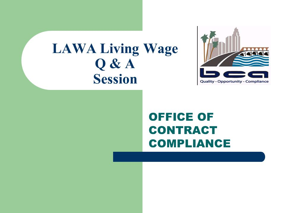 LAWA Living Wage Q & A Session OFFICE OF CONTRACT COMPLIANCE