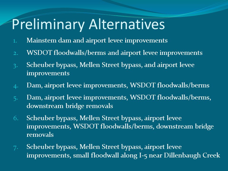 Preliminary Alternatives 1. Mainstem dam and airport levee improvements 2.