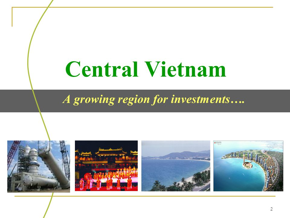 1 INVESTMENT IN CENTRAL VIETNAM INVESTMENT PROMOTION CENTER FOR CENTRAL VIETNAM (IPCC) FOREIGN INVESTMENT AGENCY (FIA) * MINISTRY OF PLANNING AND INVESTMENT (MPI) 2010 FIA Vietnam MPI