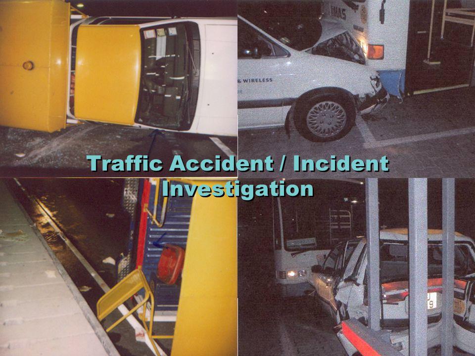 Traffic Accident / Incident Investigation