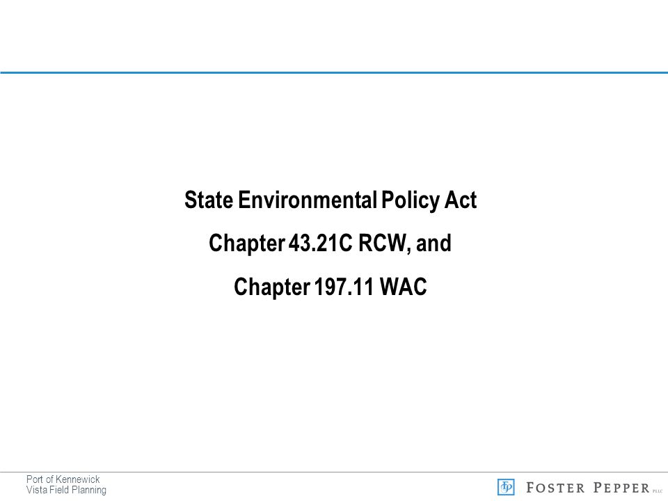 Port of Kennewick Vista Field Planning State Environmental Policy Act Chapter 43.21C RCW, and Chapter 197.11 WAC