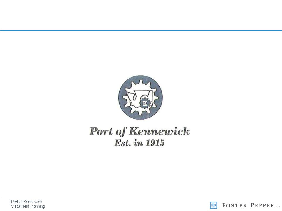 Port of Kennewick Vista Field Planning WAC 197-11-055 Timing of the SEPA Process (2) Timing of review of proposals.
