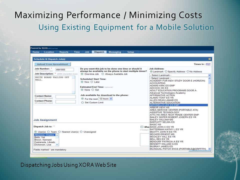 Maximizing Performance / Minimizing Costs Using Existing Equipment for a Mobile Solution Dispatching Jobs Using XORA Web Site
