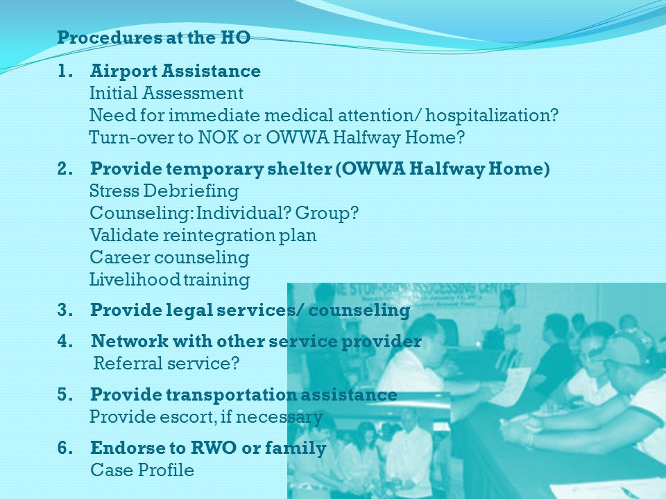 Procedures at the HO 1.Airport Assistance Initial Assessment Need for immediate medical attention/ hospitalization.