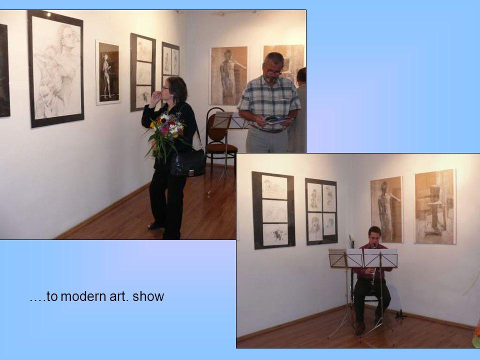 ….to modern art. show