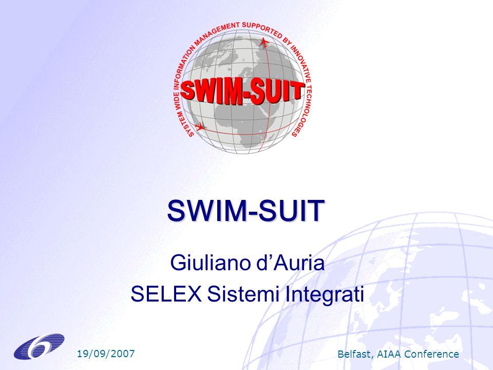 19/09/2007 Belfast, AIAA Conference SWIM-SUIT Giuliano dAuria SELEX Sistemi Integrati
