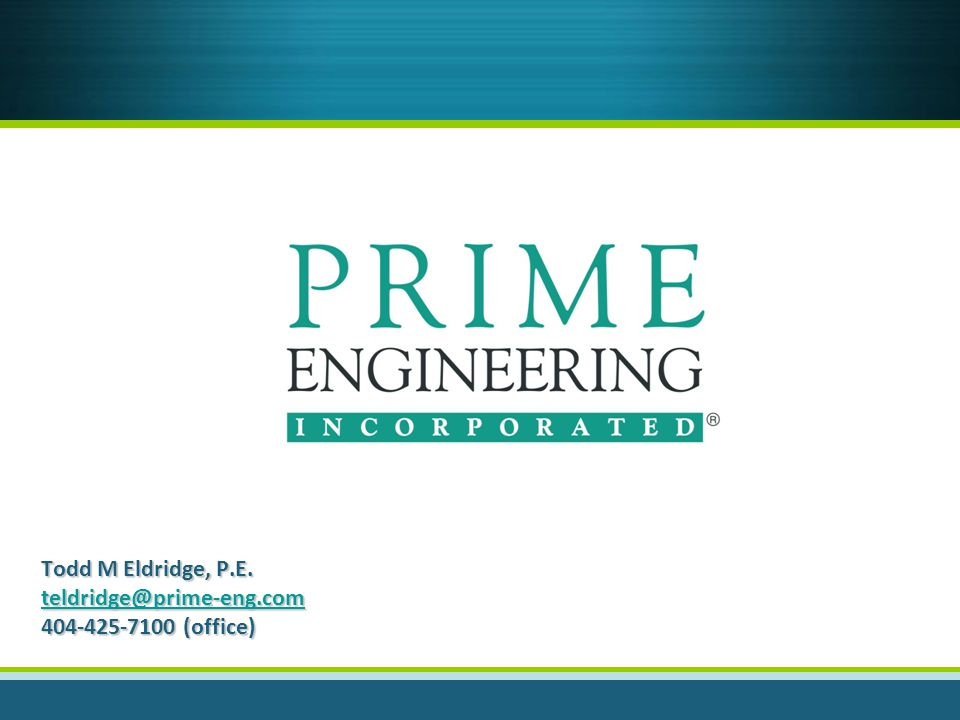 Todd M Eldridge, P.E. teldridge@prime-eng.com 404-425-7100 (office)