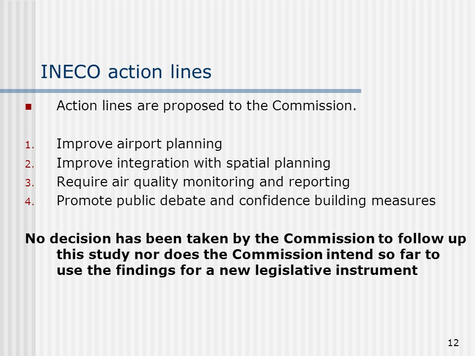 12 INECO action lines Action lines are proposed to the Commission.