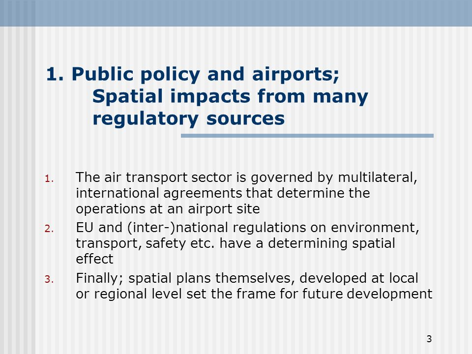 3 1. Public policy and airports; Spatial impacts from many regulatory sources 1.
