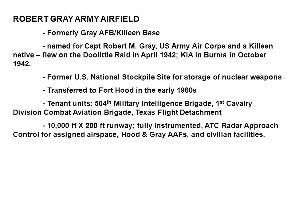 ROBERT GRAY ARMY AIRFIELD - Formerly Gray AFB/Killeen Base - named for Capt Robert M.