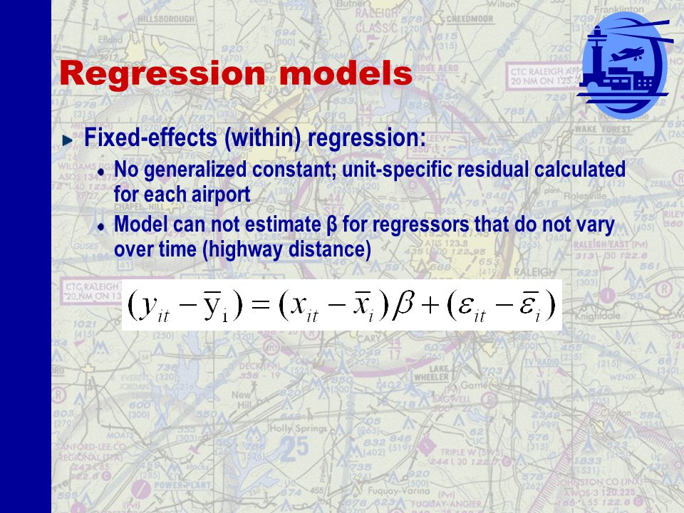 Regression models Basic time-series / cross-sectional model: i airports over t time periods Between regression: OLS estimated with averages for each i airport