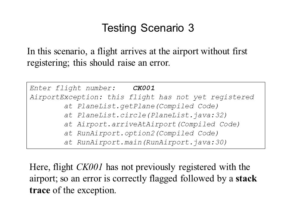 In this scenario, a flight arrives at the airport without first registering; this should raise an error.