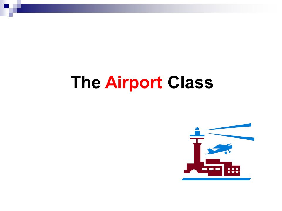 The Airport Class