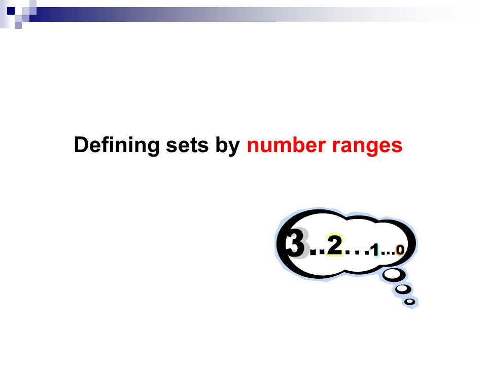Can be used when a set of continuous integers required: someRange = {5, …,15} equal to someRange = {5, 6, 7, 8, 9, 10, 11, 12, 13, 14, 15} When the second number in the range is smaller than the first, the empty set is returned.