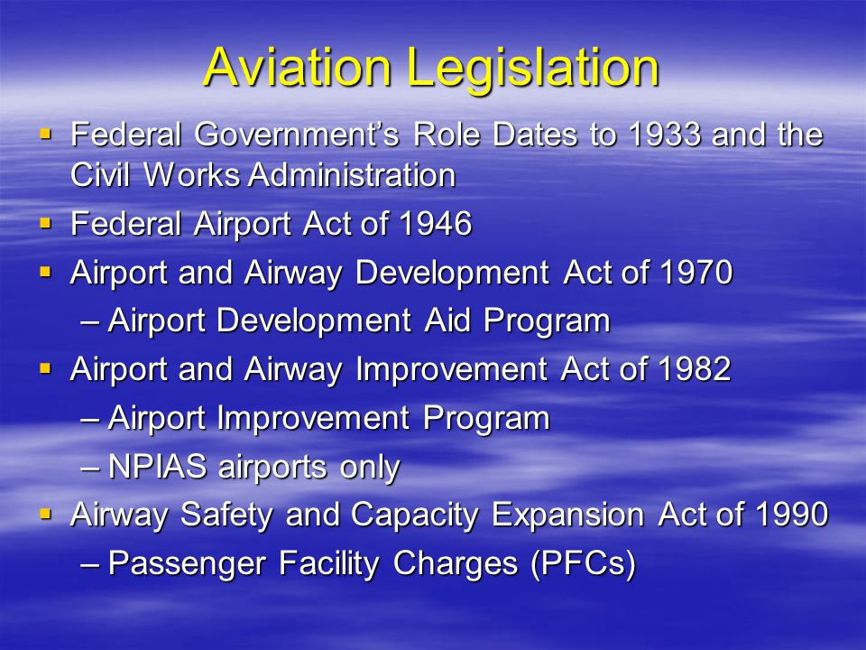 Aviation Legislation Federal Governments Role Dates to 1933 and the Civil Works Administration Federal Governments Role Dates to 1933 and the Civil Wo