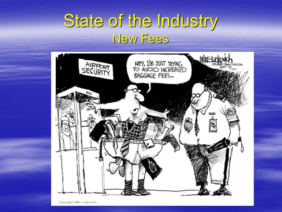 State of the Industry New Fees