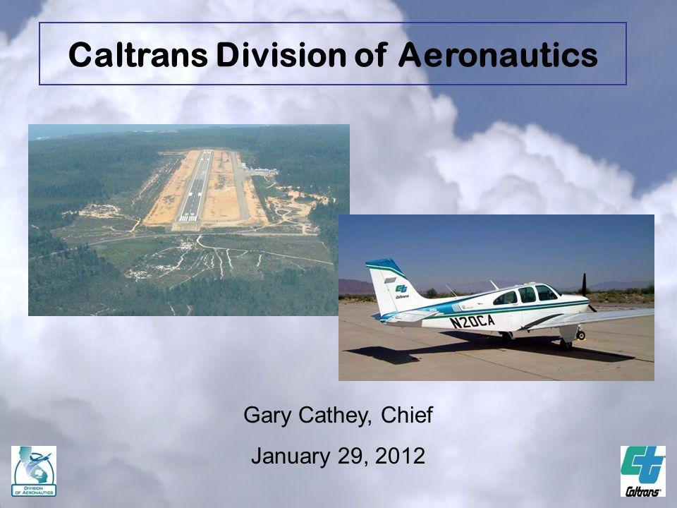 Gary Cathey, Chief January 29, 2012 Caltrans Division of Aeronautics