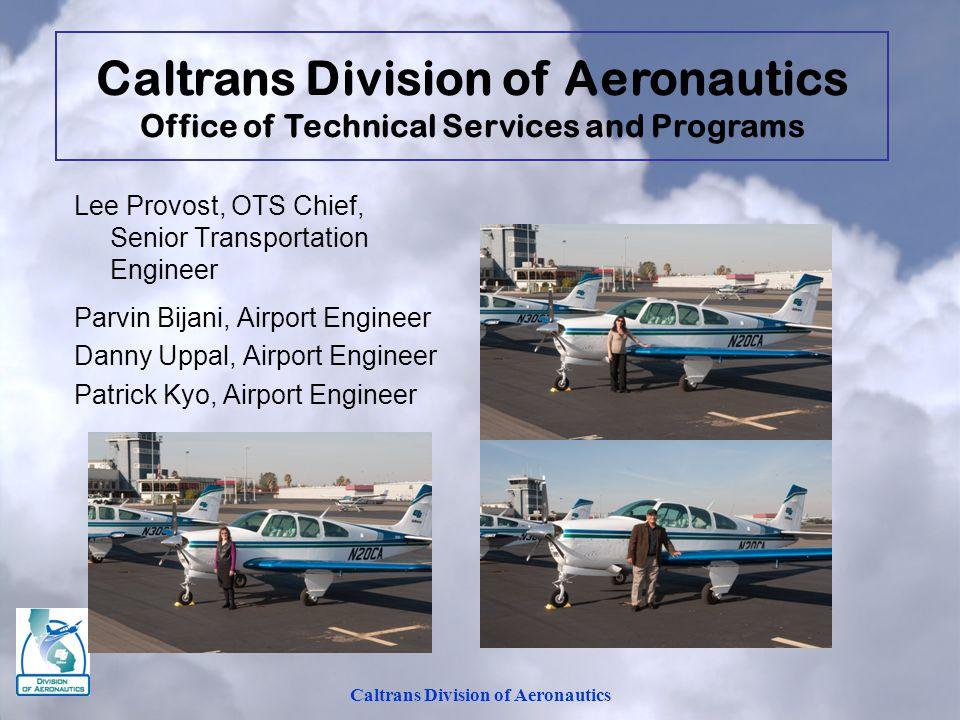 Lee Provost, OTS Chief, Senior Transportation Engineer Parvin Bijani, Airport Engineer Danny Uppal, Airport Engineer Patrick Kyo, Airport Engineer Cal