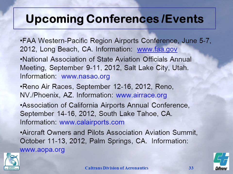 Caltrans Division of Aeronautics33 FAA Western-Pacific Region Airports Conference, June 5-7, 2012, Long Beach, CA. Information: www.faa.govwww.faa.gov