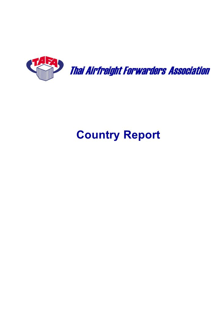Country Report Thai Airfreight Forwarders Association