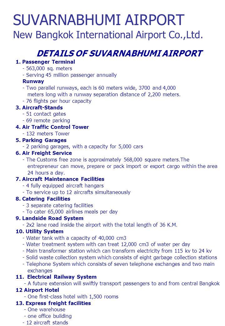 DETAILS OF SUVARNABHUMI AIRPORT 1. Passenger Terminal - 563,000 sq.