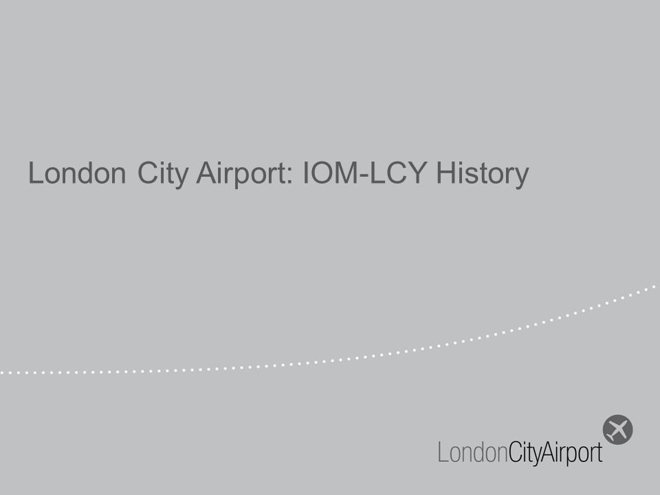 London City Airport: IOM-LCY History