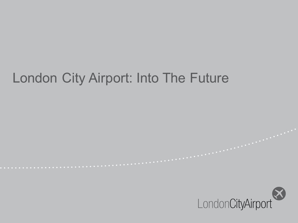 London City Airport: Into The Future