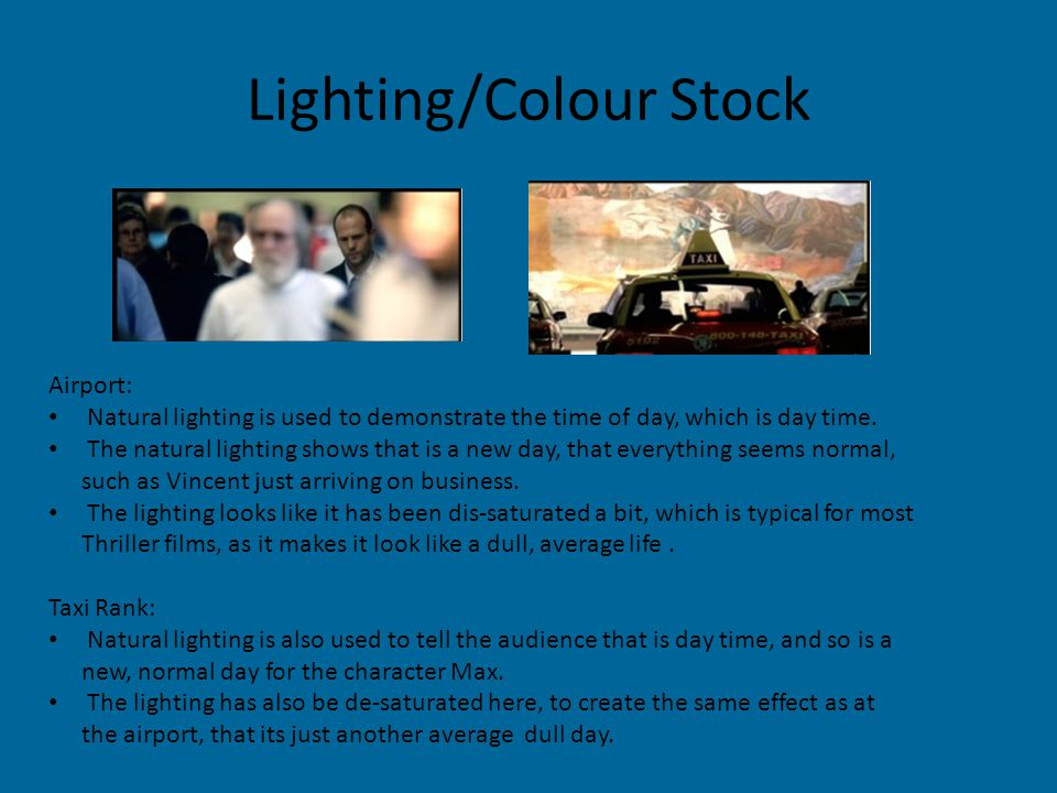 Lighting/Colour Stock Airport: Natural lighting is used to demonstrate the time of day, which is day time.