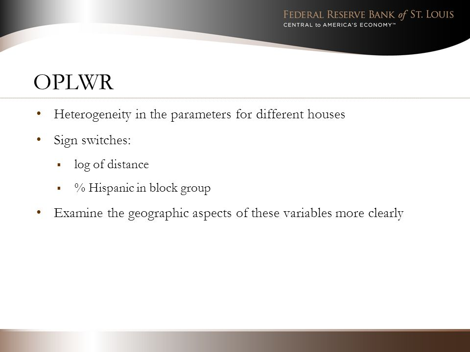 OPLWR Heterogeneity in the parameters for different houses Sign switches: log of distance % Hispanic in block group Examine the geographic aspects of these variables more clearly