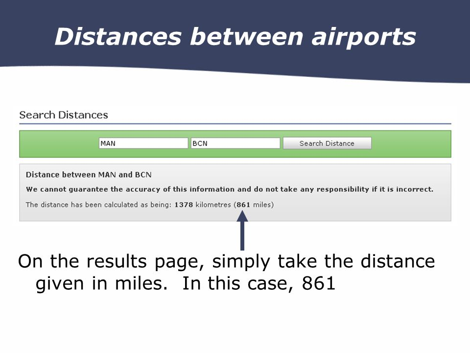 Distances between airports On the results page, simply take the distance given in miles.